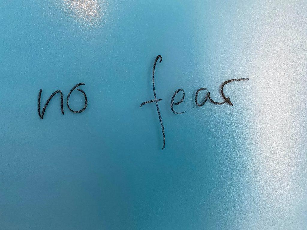 no fear written on a window